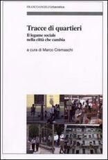 Libro Tracce di quartieri. Il legame sociale nella città che cambia