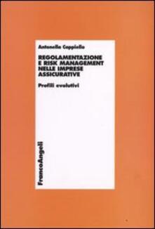 Regolamentazione e risk management nelle imprese assicurative. Profili evolutivi.pdf