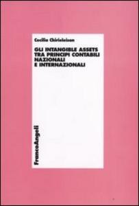 Libro Gli intangible assets tra principi contabili nazionali e internazionali Cecilia Chirieleison