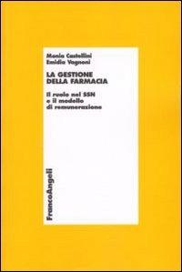 La La gestione della farmacia. Il ruolo del SSN e il modello di remunerazione - Castellini Monia Vagnoni Emidia - wuz.it