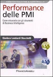 Foto Cover di Performance delle PMI. Come misurarla con gli strumenti di business intelligence, Libro di Gianluca Lombardi Stocchetti, edito da Franco Angeli