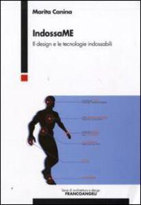 Foto Cover di Indossame. Il design e le tecnologie indossabili, Libro di Marita Canina, edito da Franco Angeli