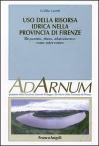 Uso della risora idrica nella provincia di Firenze. Risparmio, riuso, adattamento: come intervenire