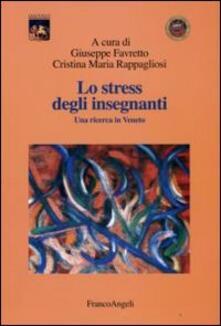 Lo stress degli insegnanti. Una ricerca in Veneto.pdf