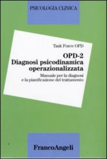 OPD-2. Diagnosi psicodinamica operazionalizzata. Manuale per la diagnosi e la pianificazione del trattamento.pdf