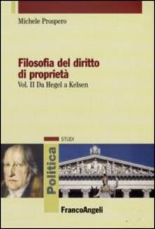 Milanospringparade.it Filosofia del diritto di proprietà. Vol. 2: Da Hegel a Kelsen. Image