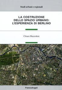 La costruzione dello spazio urbano: l'esperienza di Berlino