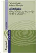 Libro Genitorialità. Profili psicologici, aspetti patologici e criteri di valutazione Oronzo Greco Roberto Maniglio