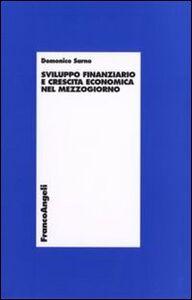 Foto Cover di Sviluppo finanziario e crescita economica nel Mezzogiorno, Libro di Domenico Sarno, edito da Franco Angeli