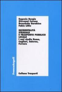 Incidentalità stradale e trasporto pubblico locale. I casi di studio Roma, Cagliari, Salerno, Ferrara
