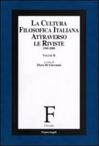 La cultura filosofica italiana attraverso le riviste 1945-2000. Vol. 2