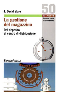 Foto Cover di La gestione del magazzino. Dal deposito al centro di ditribuzione, Libro di David J. Viale, edito da Franco Angeli
