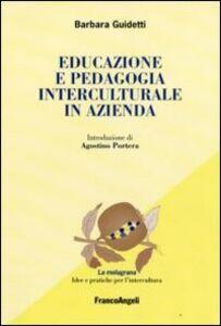 Foto Cover di Educazione e pedagogia interculturale in azienda, Libro di Barbara Guidetti, edito da Franco Angeli