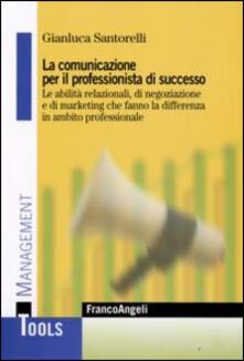Steamcon.it La comunicazione per il professionista di successo. Le abilità relazionali, di negoziazione e di marketing che fanno la differenza in ambito professionale Image