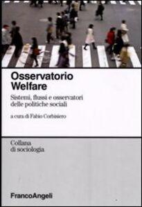 Libro Osservatorio welfare. Sistemi, flussi e osservatori delle politiche sociali
