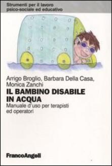 Il bambino disabile in acqua. Manuale duso per terapisti ed operatori.pdf