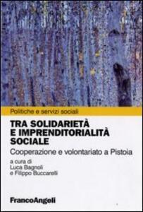 Tra solidarietà e imprenditorialità sociale. Cooperazione e volontariato a Pistoia