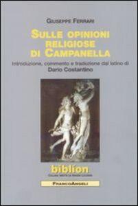 Libro Sulle opinioni religiose di Campanella Giuseppe Ferrari