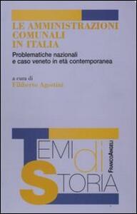 Le amministrazioni comunali in Italia. Problematiche nazionali e caso veneto in età contemporanea