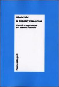 Il project financing. Vincoli e opportunità nel settore sanitario