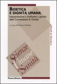 Ipabsantonioabatetrino.it Bioetica e dignità umana. Interpretazioni a confronto a partire dalla Convenzione di Oviedo Image