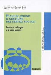 Pianificazione e gestione dei servizi sociali. L'approccio sociologico e la prassi operativa