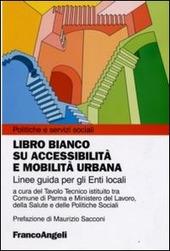 Libro bianco su accessibilità e mobilità urbana. Linee guida per gli Enti locali