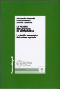 Le filiere biologiche in Lombardia. Vol. 1: Analisi economica del settore agricolo.
