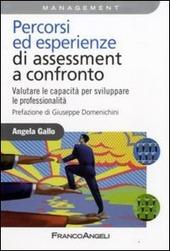 Percorsi ed esperienze di assessment a confronto. Valutare le capacità per sviluppare le professionalità