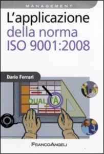 Libro L' applicazione della norma ISO 9001:2008 Dario Ferrari