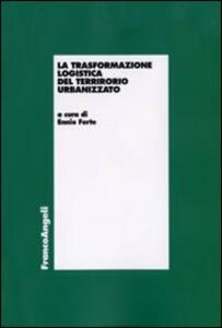 La trasformazione logistica del territorio urbanizzato