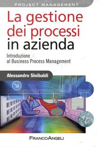 Libro La gestione dei processi in azienda. Introduzione al business process management Alessandro Sinibaldi