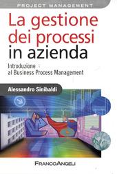 La gestione dei processi in azienda. Introduzione al business process management
