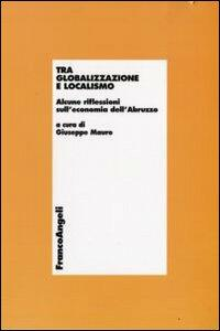 Tra globalizzazione e localismo. Alcune riflessioni sull'economia dell'Abruzzo