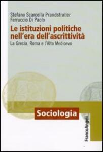 Le istituzioni politiche nell'era dell'ascrittività. La Grecia, Roma e l'alto Medioevo
