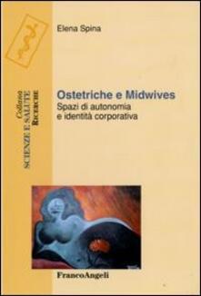 Ostetriche e midwives. Spazi di autonomia e identità corporativa.pdf