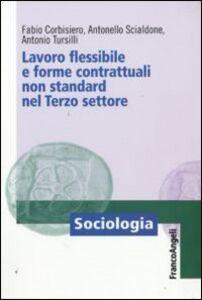 Libro Lavoro flessibile e forme contrattuali non standard nel terzo settore Fabio Corbisiero , Antonello Scialdone , Antonio Tursilli