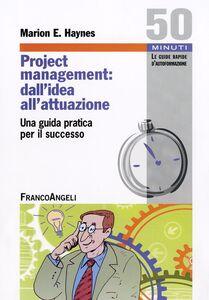 Libro Project Management: dall'idea all'attuazione. Una guida pratica per il successo Marion E. Haynes