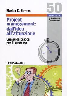 Project Management: dallidea allattuazione. Una guida pratica per il successo.pdf