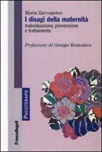 Libro I disagi della maternità. Individuazione, prevenzione, trattamento Maria Zaccagnino