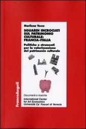 Sguardi incrociati sul patrimonio culturale: Francia-Italia. Politiche e strumenti per la valorizzazione del patrimonio culturale