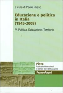 Libro Educazione e politica in Italia (1945-2008). Vol. 4: Politica, educazione, territorio.