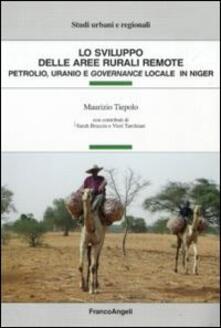 Filippodegasperi.it Lo sviluppo delle aree rurali remote. Petrolio, uranio e governance locale in Niger Image