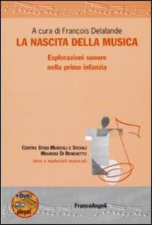 Promoartpalermo.it La nascita della musica. Esplorazioni sonore nella prima infanzia. Con DVD Image