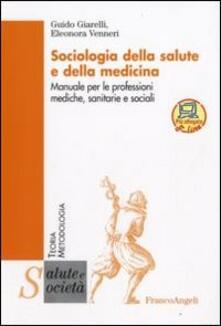 Secchiarapita.it Sociologia della salute e della medicina. Manuale per le professioni mediche, sanitarie e sociali Image