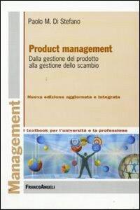 Product management. Dalla gestione del prodotto alla gestione dello scambio