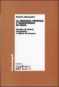 La ceramica artistica e tradizionale in Italia. Quadro di sintesi, prospettive e fattori di successo