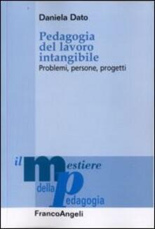 Pedagogia del lavoro intangibile. Problemi, persone, progetti.pdf