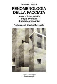 Fenomenologia della facciata. Percorsi interpretativi, letture evolutive, itinerari compositivi.pdf