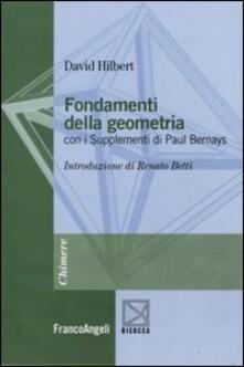 Fondamenti della geometria. Con i supplementi di Paul Bernays - David Hilbert - copertina